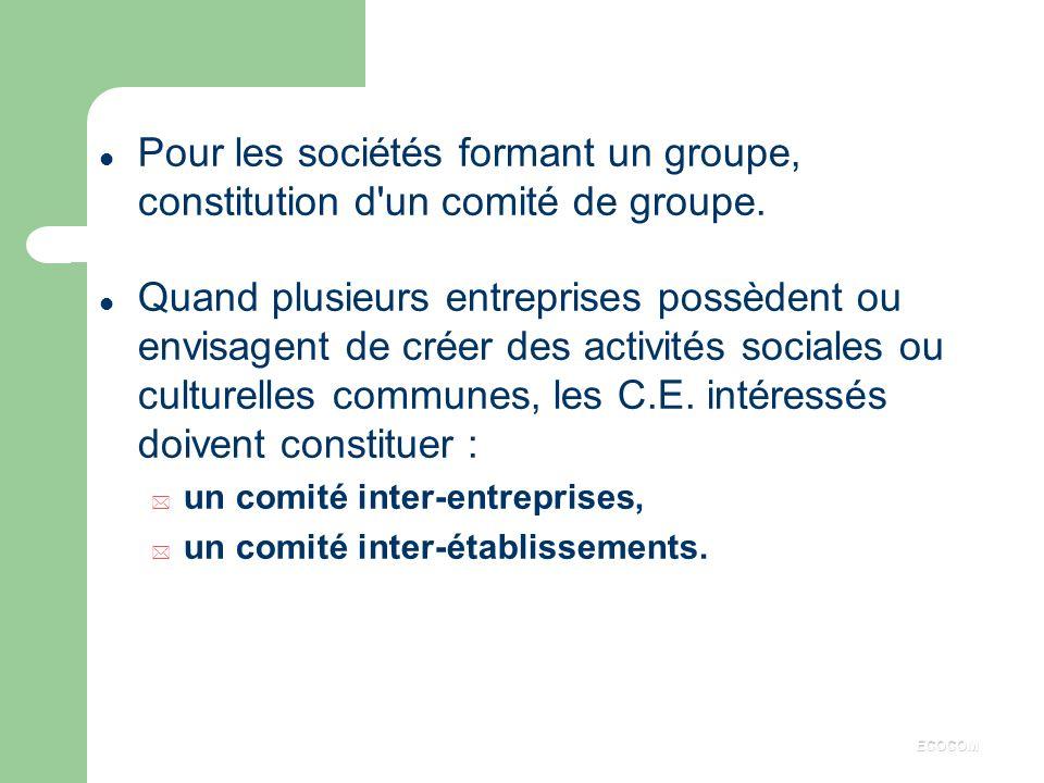 Pour les sociétés formant un groupe, constitution d un comité de groupe.