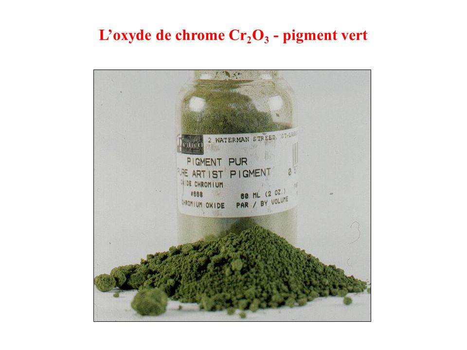 L'oxyde de chrome Cr2O3 - pigment vert