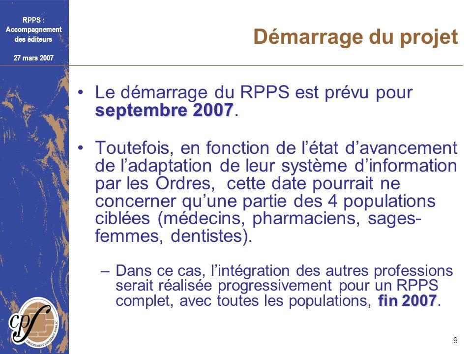 Démarrage du projetLe démarrage du RPPS est prévu pour septembre 2007.