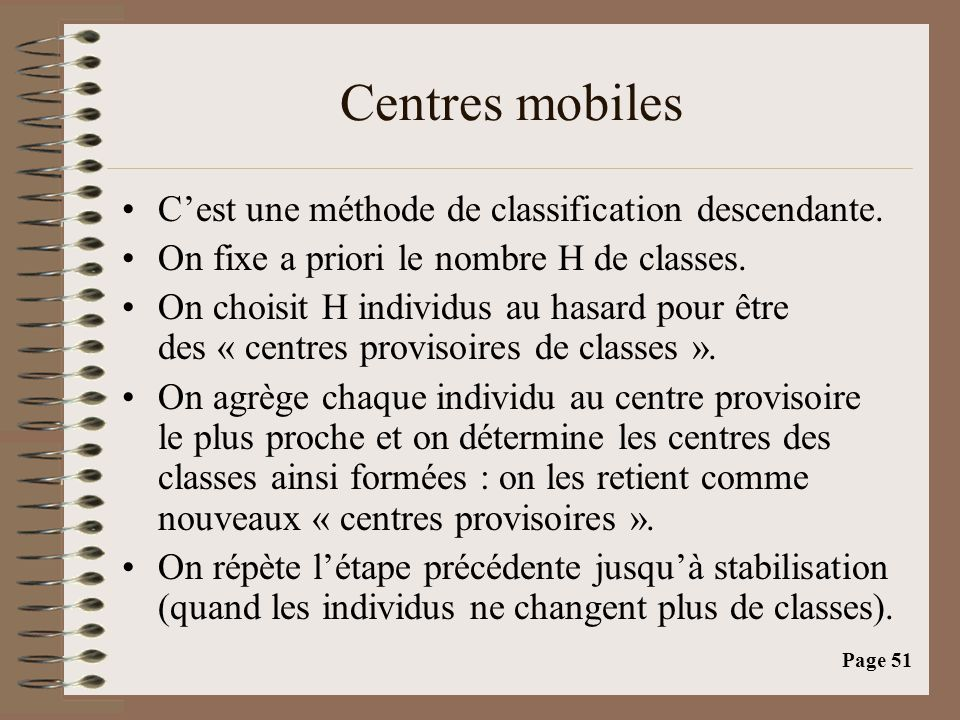 Centres mobiles C'est une méthode de classification descendante.