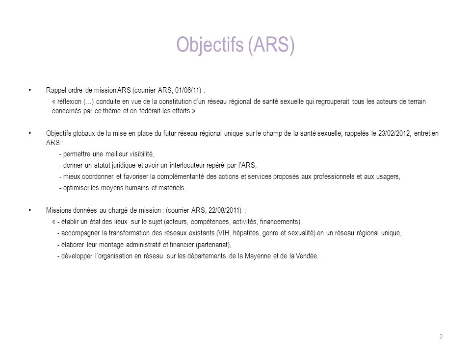 Objectifs (ARS) Rappel ordre de mission ARS (courrier ARS, 01/06/11) :