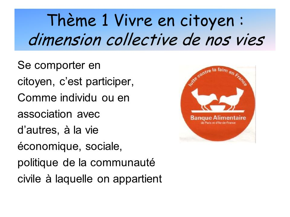 Thème 1 Vivre en citoyen : dimension collective de nos vies