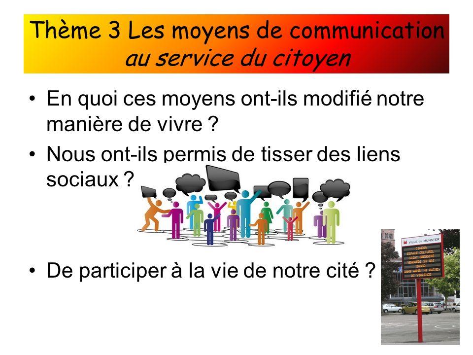 Thème 3 Les moyens de communication au service du citoyen