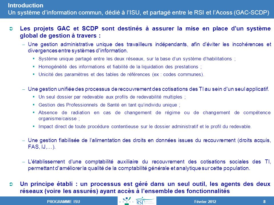 Introduction Un système d'information commun, dédié à l'ISU, et partagé entre le RSI et l'Acoss (GAC-SCDP)