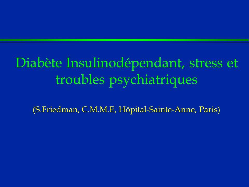 Diabète Insulinodépendant, stress et troubles psychiatriques (S