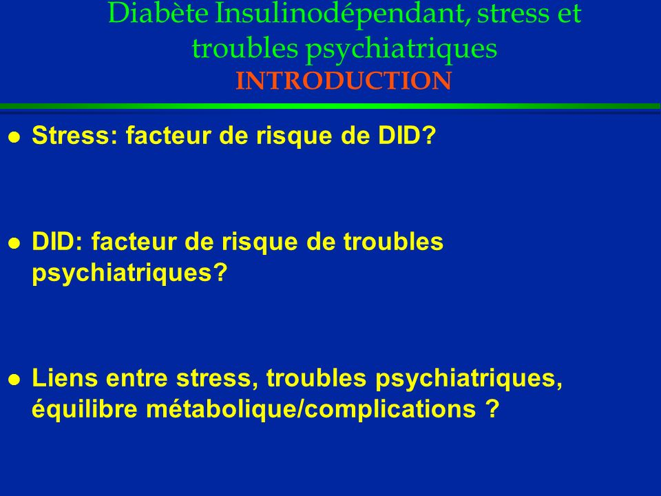 Diabète Insulinodépendant, stress et troubles psychiatriques INTRODUCTION