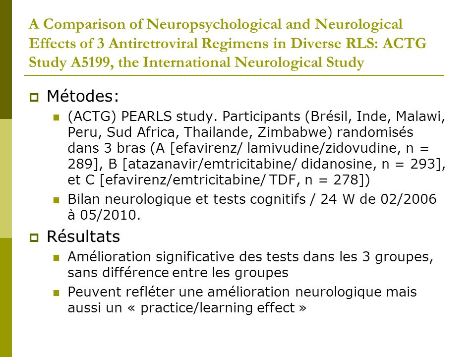 A Comparison of Neuropsychological and Neurological Effects of 3 Antiretroviral Regimens in Diverse RLS: ACTG Study A5199, the International Neurological Study