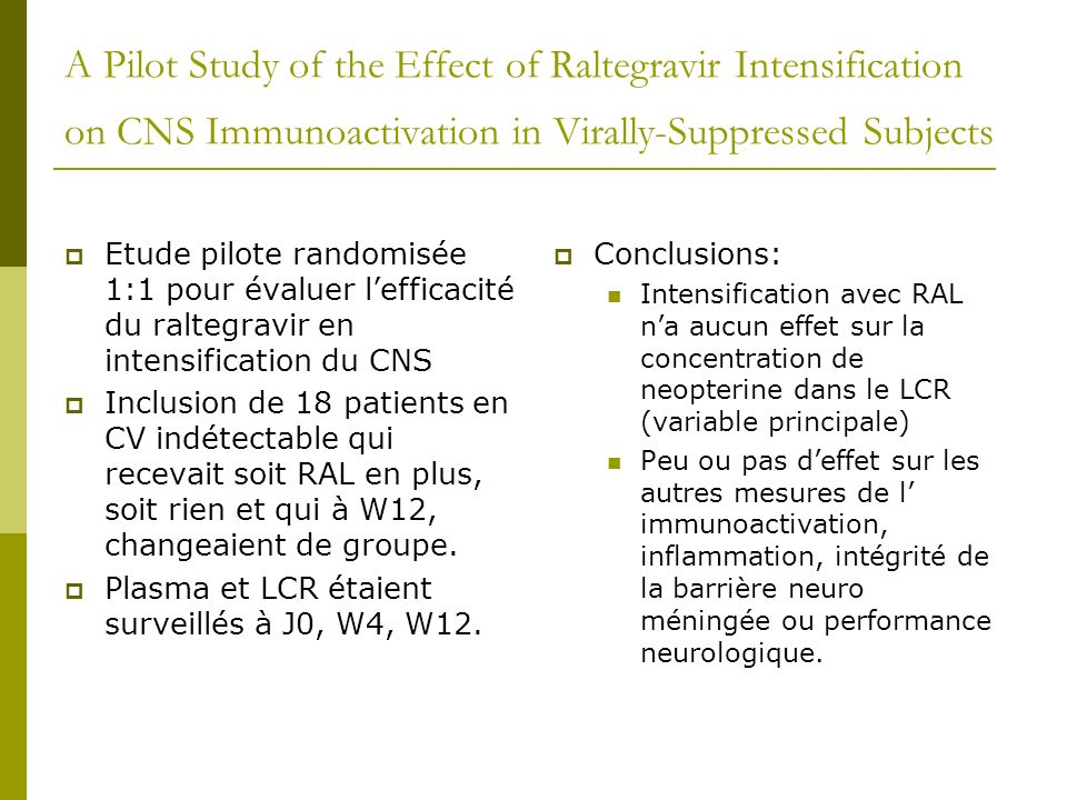 A Pilot Study of the Effect of Raltegravir Intensification on CNS Immunoactivation in Virally-Suppressed Subjects