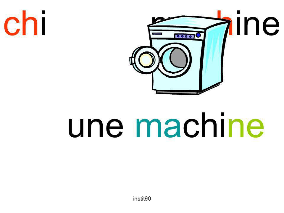 chi machine une machine instit90