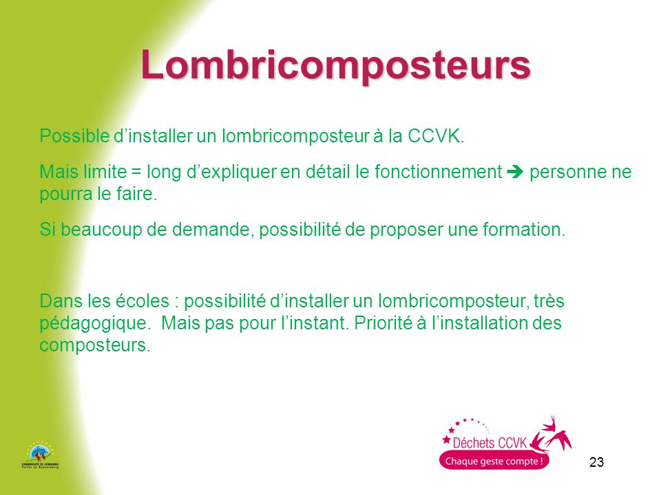 Lombricomposteurs Possible d'installer un lombricomposteur à la CCVK.