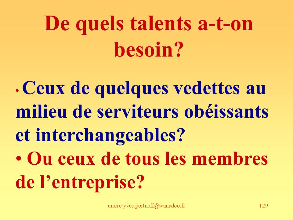 De quels talents a-t-on besoin