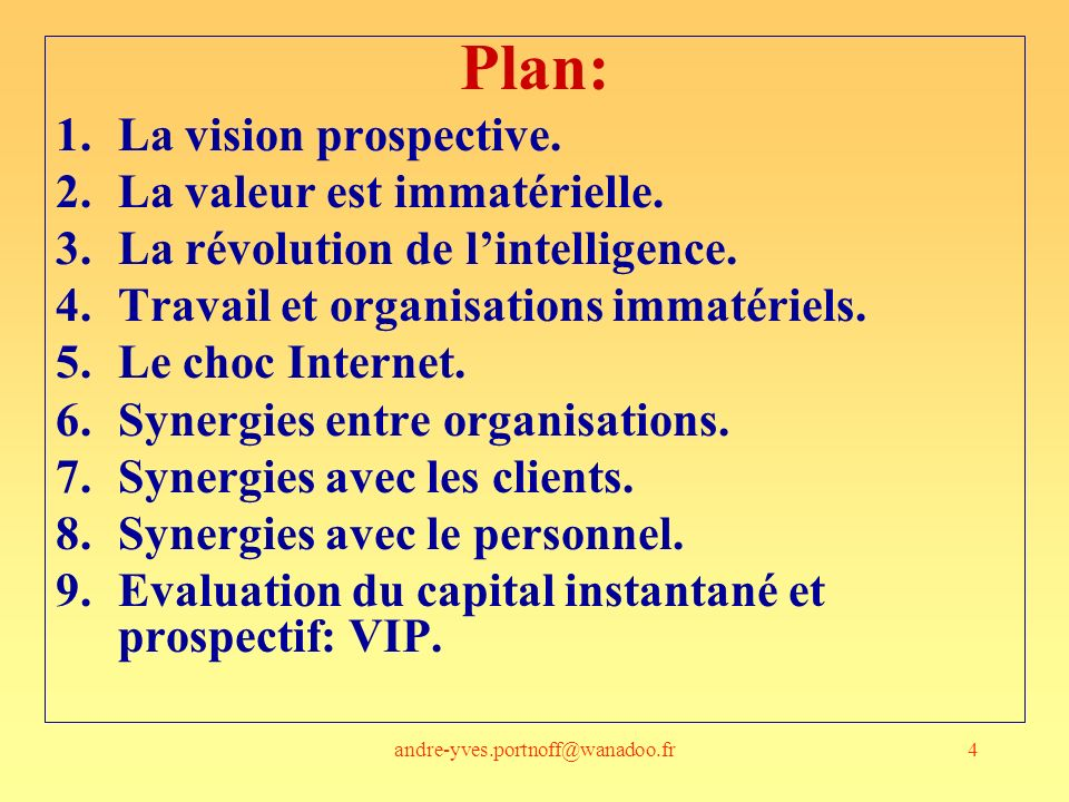 Plan: La vision prospective. La valeur est immatérielle.
