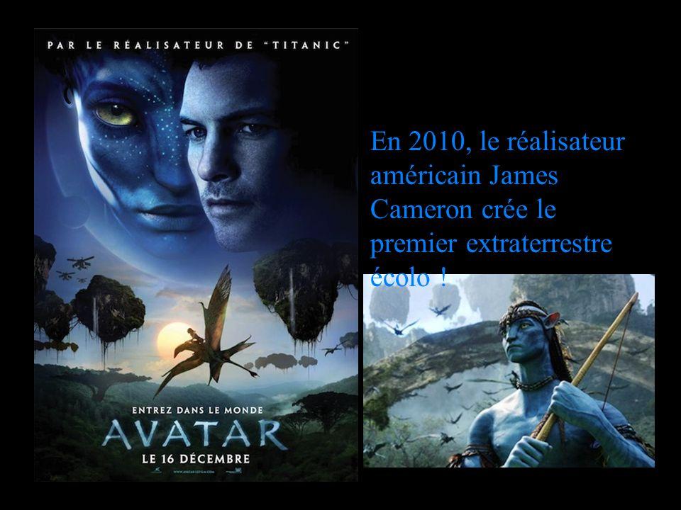 En 2010, le réalisateur américain James Cameron crée le premier extraterrestre écolo !