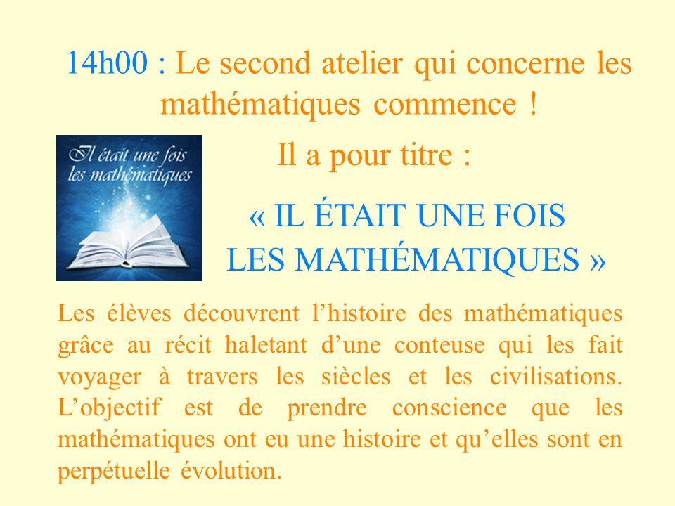 14h00 : Le second atelier qui concerne les mathématiques commence !