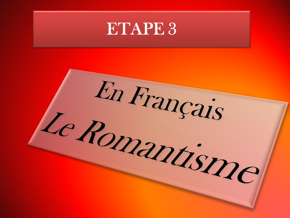 ETAPE 3 En Français Le Romantisme
