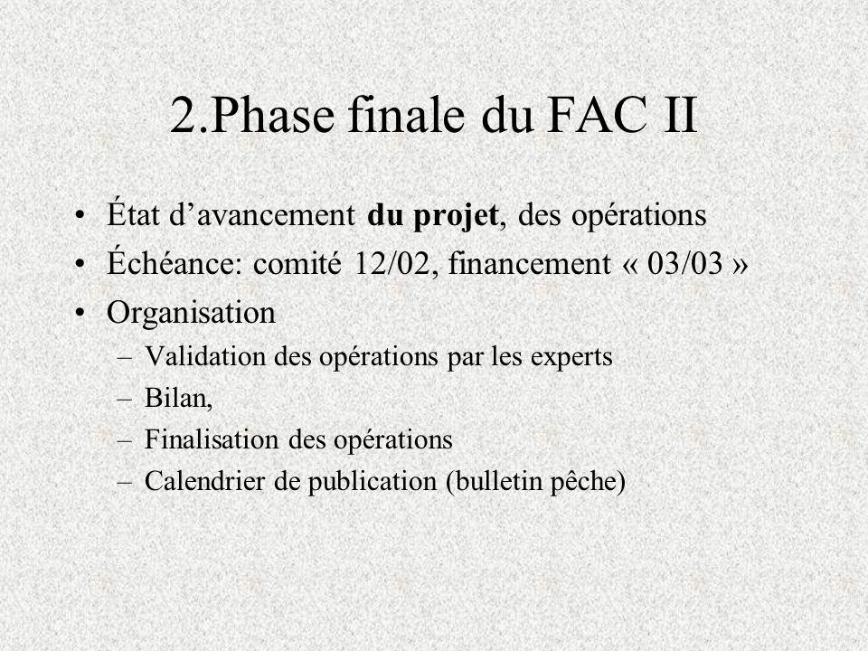 2.Phase finale du FAC II État d'avancement du projet, des opérations