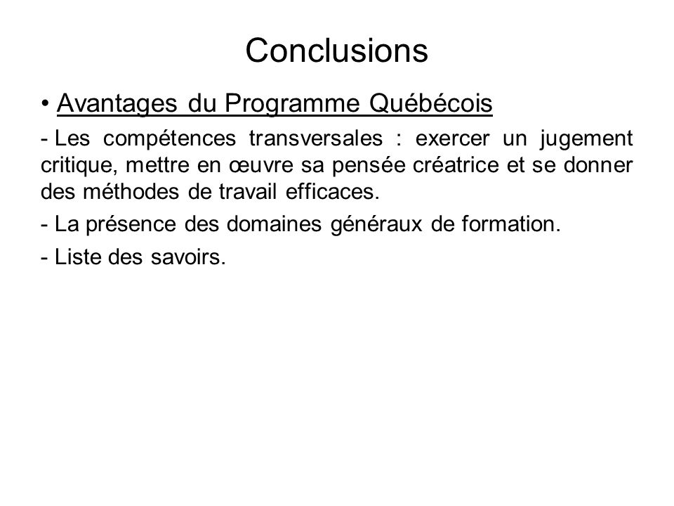 Conclusions Avantages du Programme Québécois