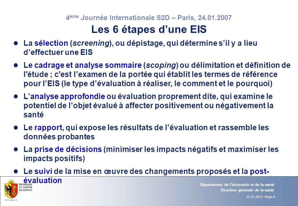 Les 6 étapes d'une EIS La sélection (screening), ou dépistage, qui détermine s'il y a lieu d'effectuer une EIS.