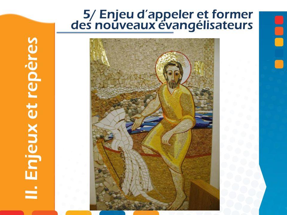 5/ Enjeu d'appeler et former des nouveaux évangélisateurs
