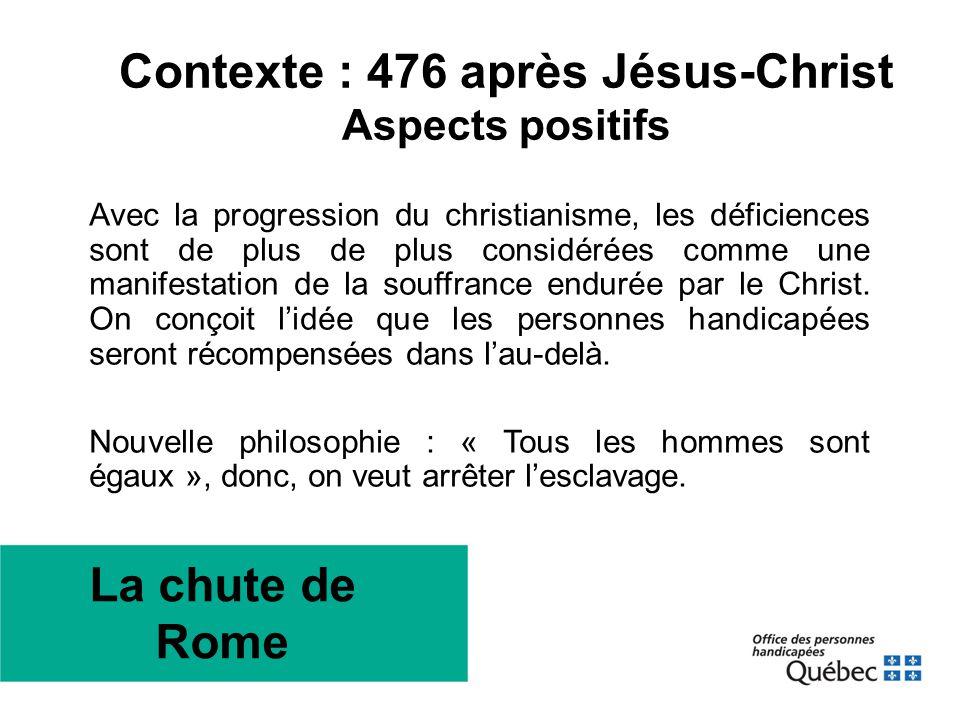 Contexte : 476 après Jésus-Christ Aspects positifs