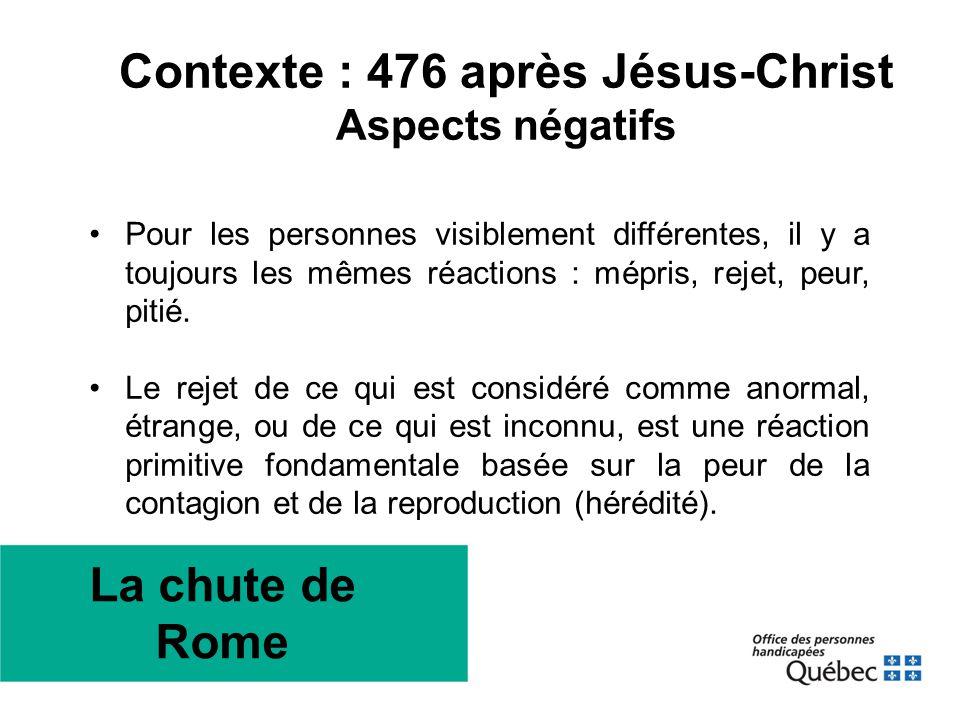 Contexte : 476 après Jésus-Christ Aspects négatifs