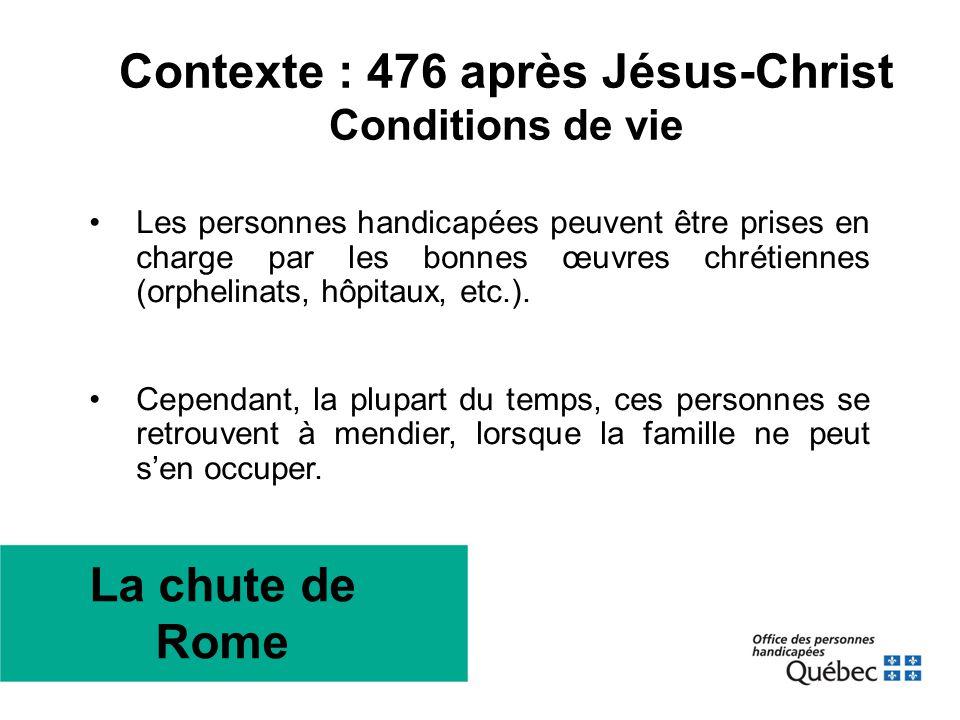 Contexte : 476 après Jésus-Christ Conditions de vie