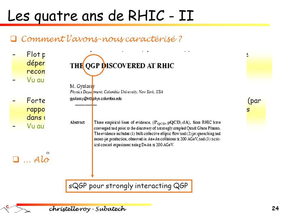 Les quatre ans de RHIC - II