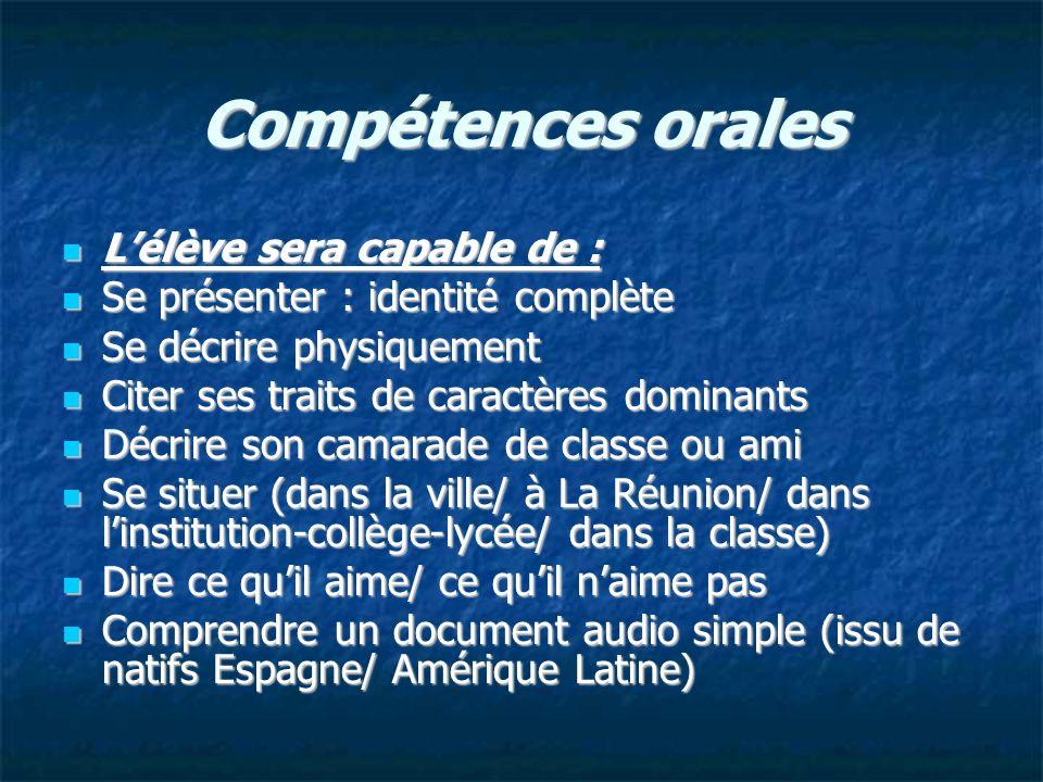 Compétences orales L'élève sera capable de :
