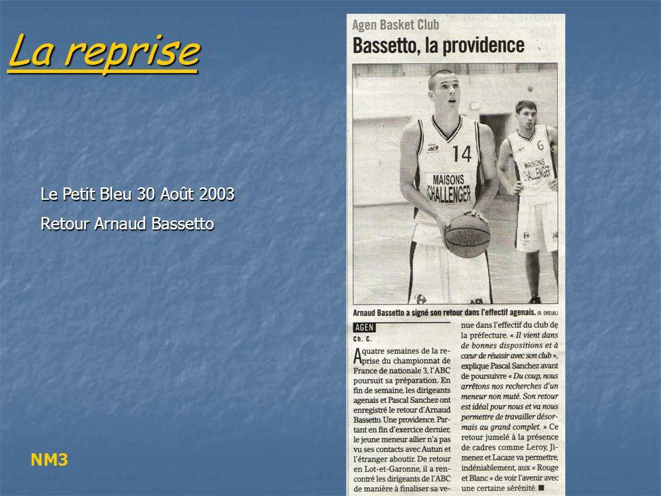 La reprise Le Petit Bleu 30 Août 2003 Retour Arnaud Bassetto NM3