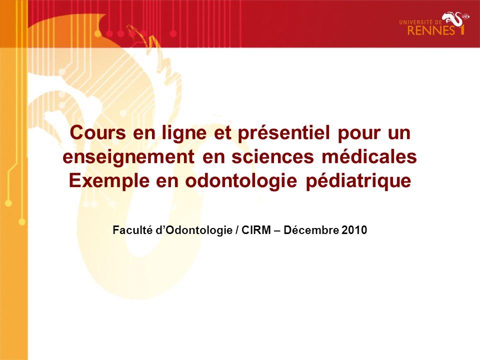 Faculté d'Odontologie / CIRM – Décembre 2010