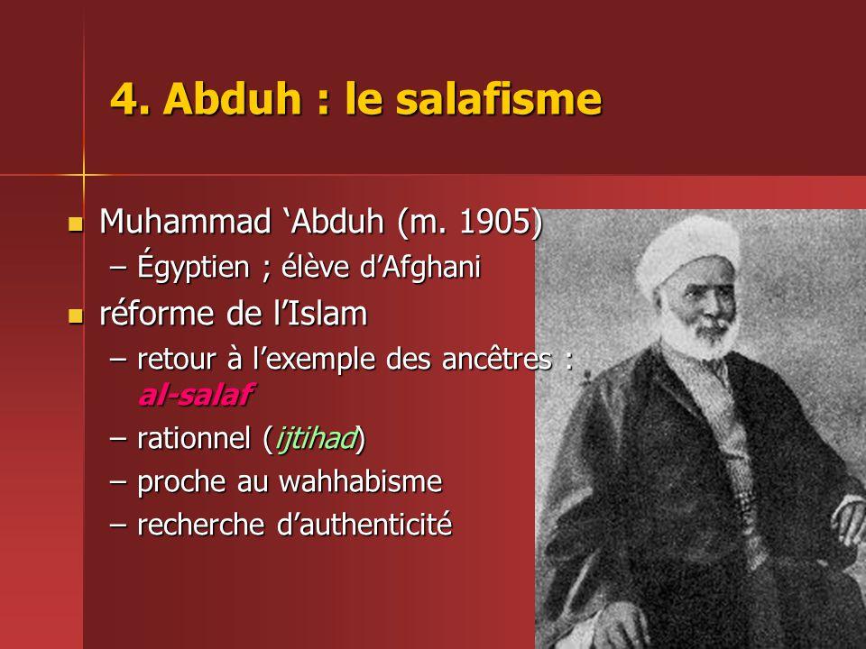4. Abduh : le salafisme Muhammad 'Abduh (m. 1905) réforme de l'Islam