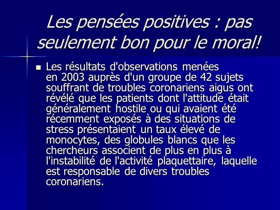 Les pensées positives : pas seulement bon pour le moral!