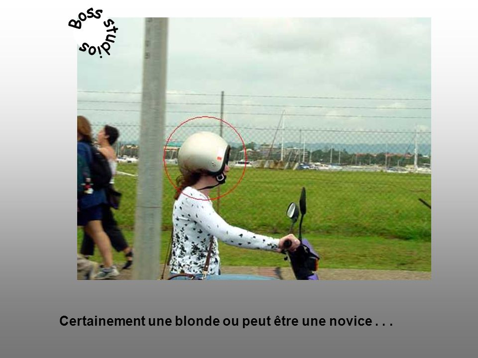 Certainement une blonde ou peut être une novice . . .