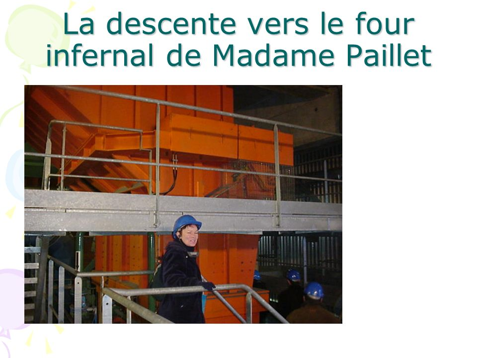 La descente vers le four infernal de Madame Paillet