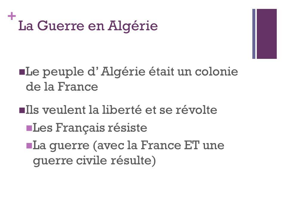 La Guerre en Algérie Le peuple d' Algérie était un colonie de la France. Ils veulent la liberté et se révolte.
