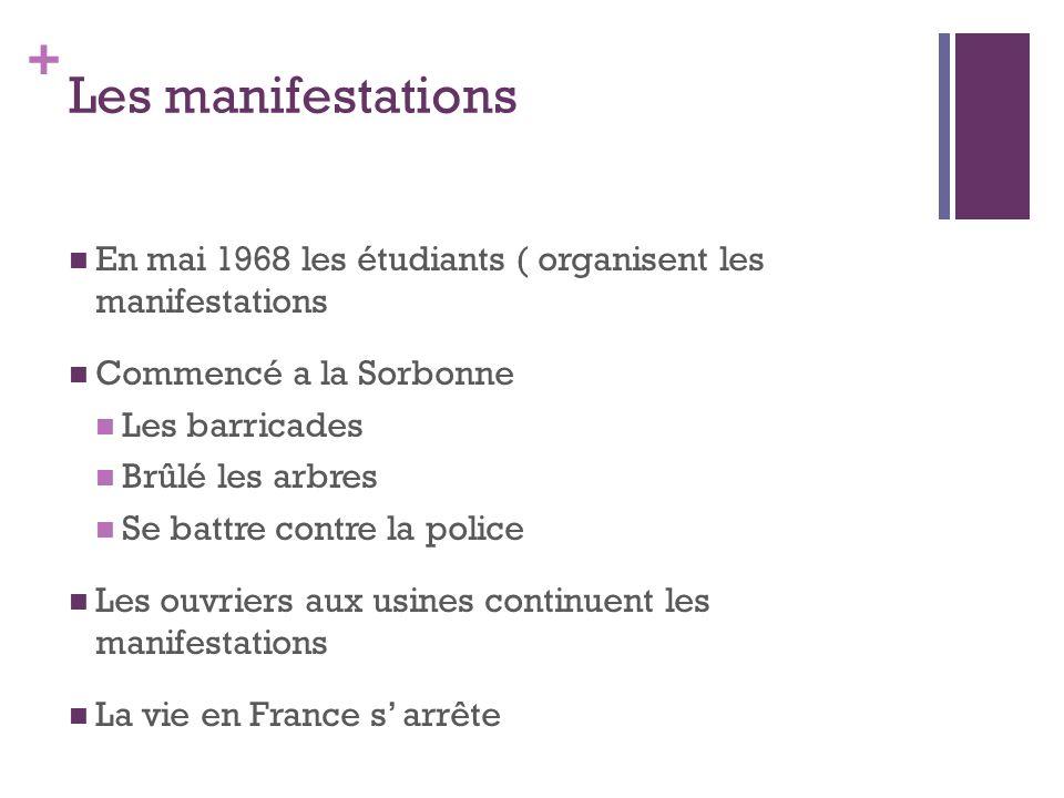Les manifestations En mai 1968 les étudiants ( organisent les manifestations. Commencé a la Sorbonne.