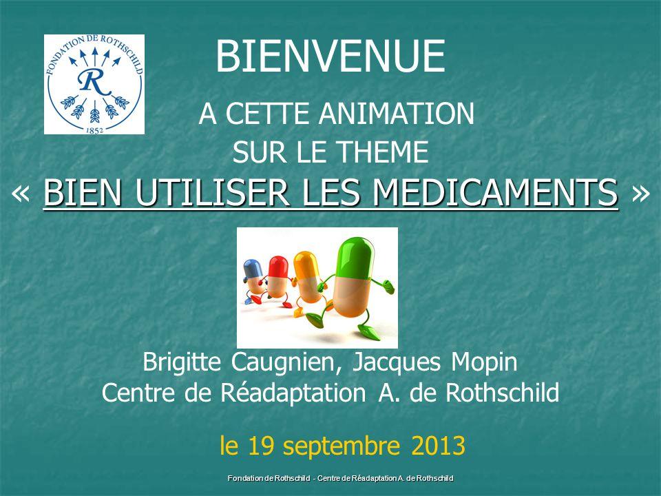 BIENVENUE A CETTE ANIMATION « BIEN UTILISER LES MEDICAMENTS »