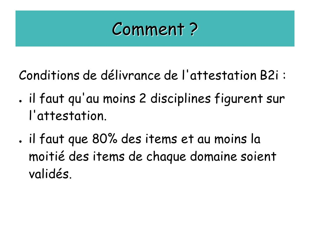 Comment Conditions de délivrance de l attestation B2i :