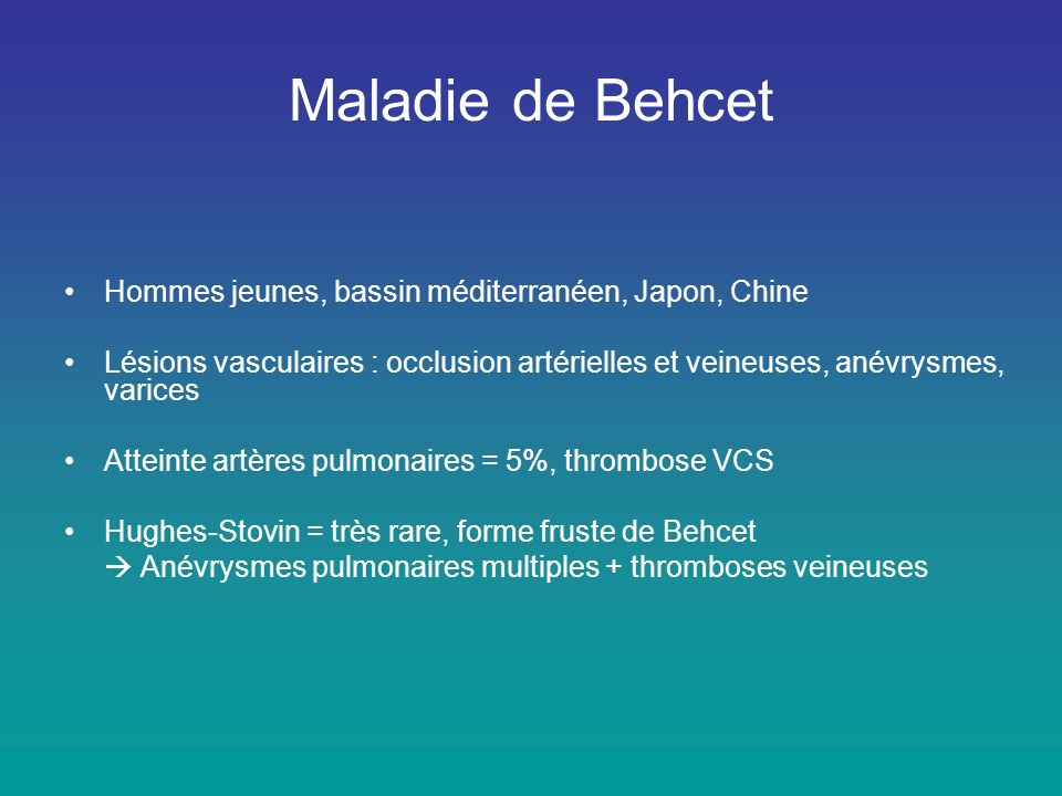 Maladie de Behcet Hommes jeunes, bassin méditerranéen, Japon, Chine