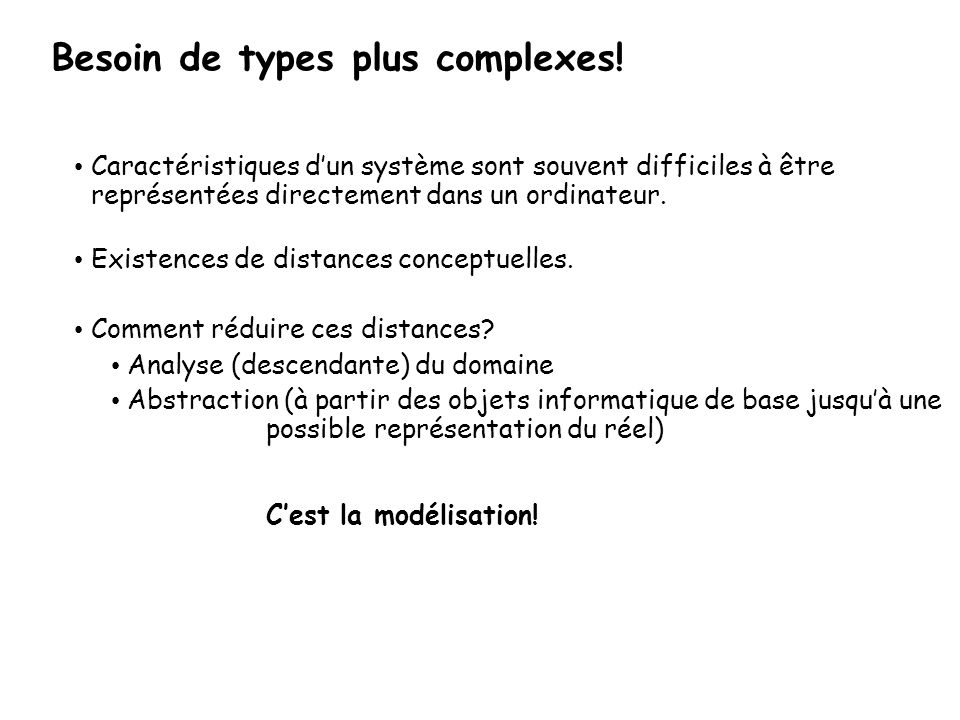 Besoin de types plus complexes!