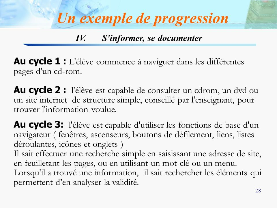 Un exemple de progression IV. S informer, se documenter
