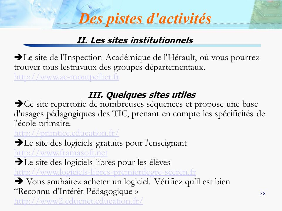 II. Les sites institutionnels III. Quelques sites utiles