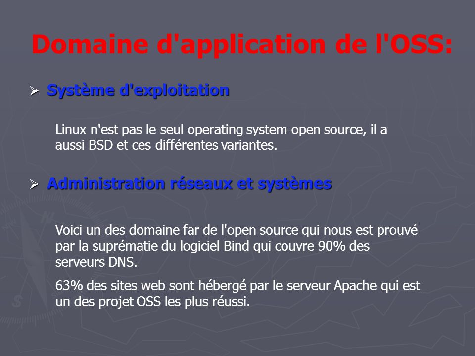 Domaine d application de l OSS: