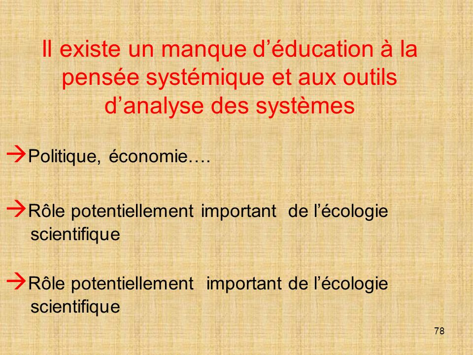 Il existe un manque d'éducation à la pensée systémique et aux outils d'analyse des systèmes