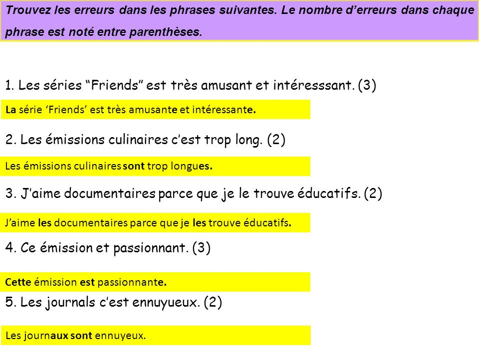 1. Les séries Friends est très amusant et intéresssant. (3)