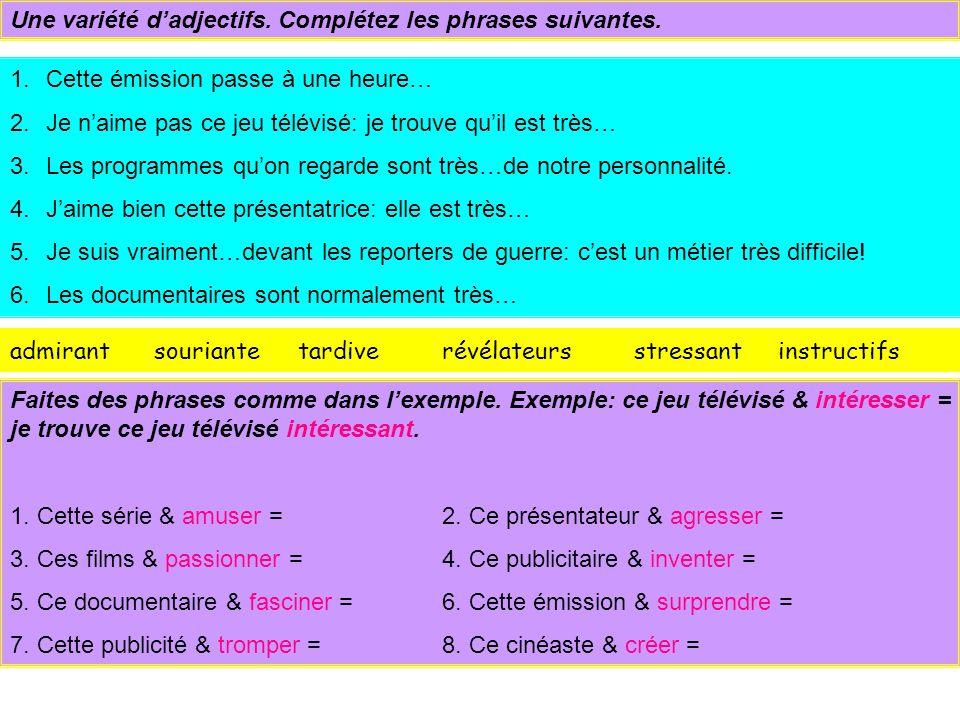 Une variété d'adjectifs. Complétez les phrases suivantes.