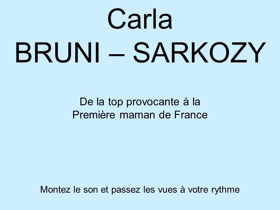 Carla BRUNI – SARKOZY De la top provocante à la