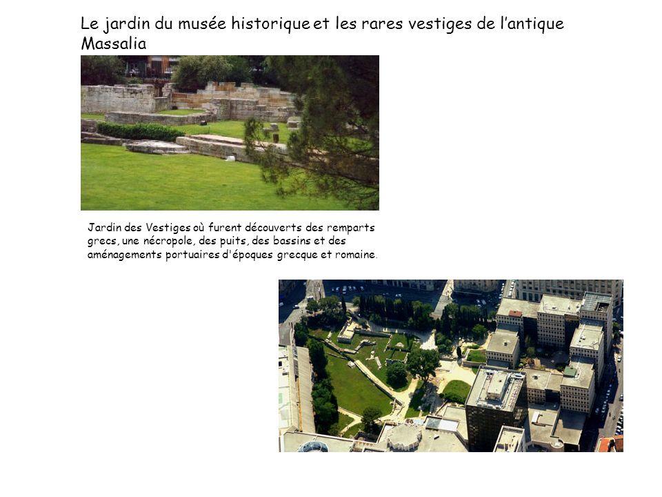 Le jardin du musée historique et les rares vestiges de l'antique Massalia