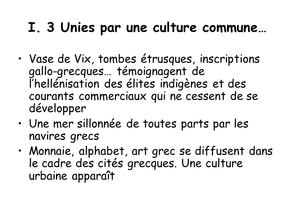 I. 3 Unies par une culture commune…
