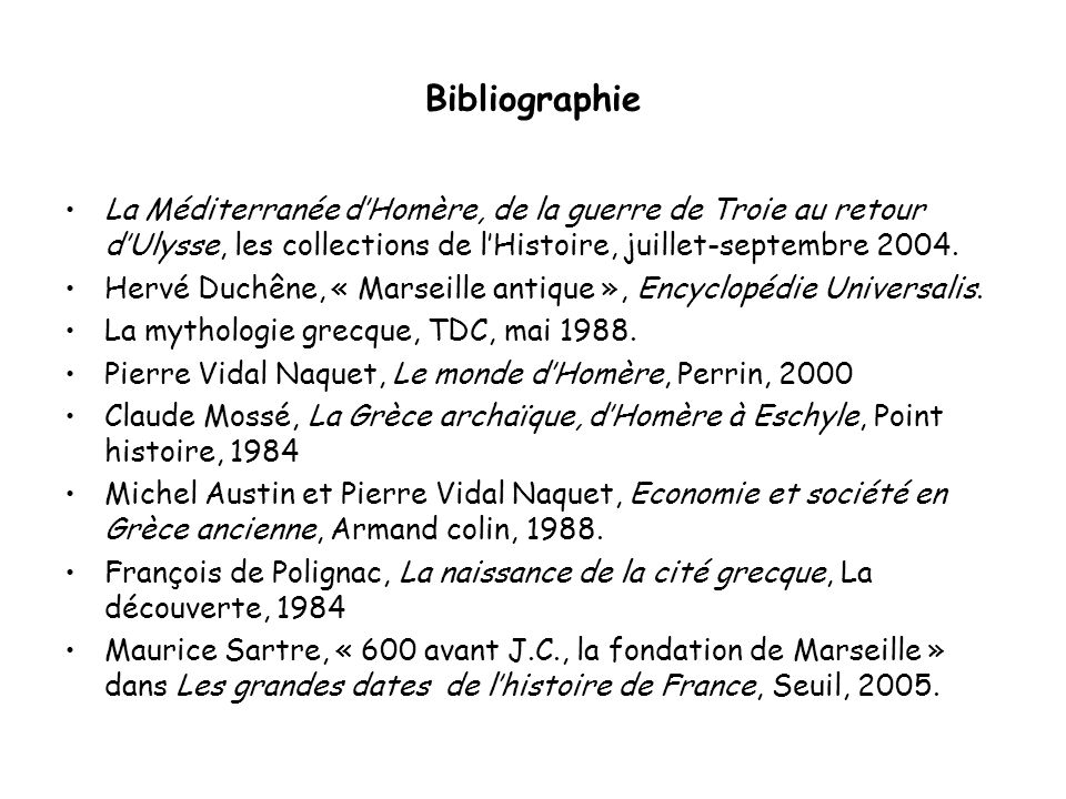 Bibliographie La Méditerranée d'Homère, de la guerre de Troie au retour d'Ulysse, les collections de l'Histoire, juillet-septembre 2004.